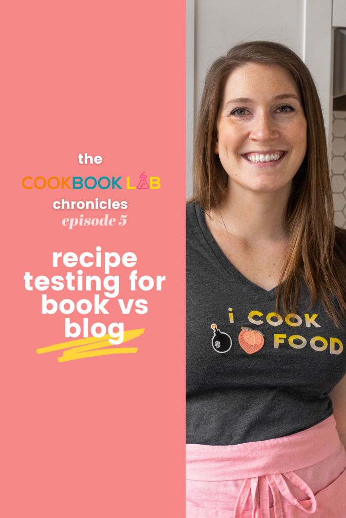 Cookbook Lab Chronicles, Episode 5: Recipe Testing for Book vs. Blog